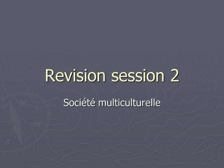 Revision session 2 Société multiculturelle. Petit test de vocabulaire immigrant immigrant host country host country Asylum Asylum Xenophobia Xenophobia.