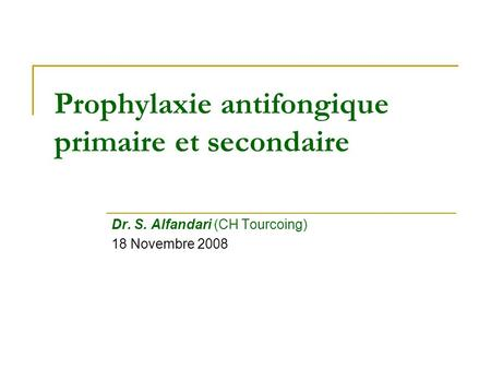 Prophylaxie antifongique primaire et secondaire