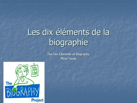 Les dix éléments de la biographie The Ten Elements of Biography. Mme Youse.
