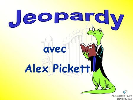 Jeopardy avec Alex Pickett M.K.Klamer_2000 Revised 2002.