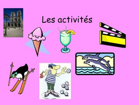Les activités. There are 2 possible ways of saying what activites youd like to do. Look at the example. What is the difference? On pourrait manger de.
