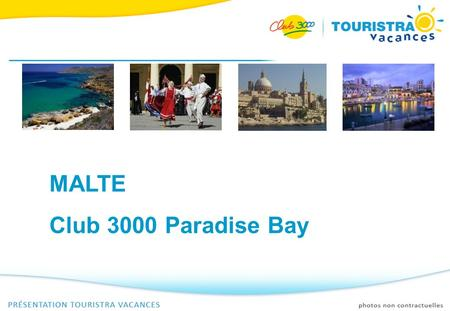 MALTE Club 3000 Paradise Bay.