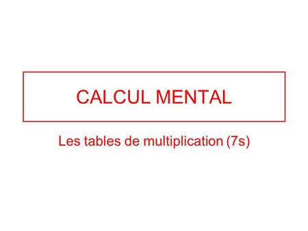 Les tables de multiplication (7s)