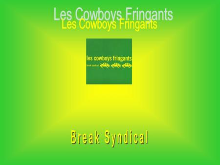 Les Cowboys Fringants Break Syndical.