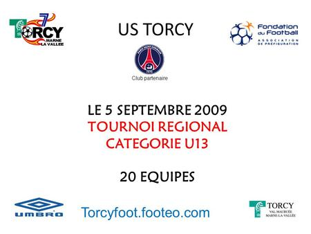 US TORCY LE 5 SEPTEMBRE 2009 TOURNOI REGIONAL CATEGORIE U13 20 EQUIPES
