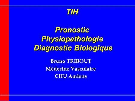 TIH Pronostic Physiopathologie Diagnostic Biologique