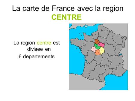La carte de France avec la region CENTRE