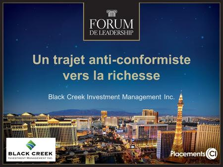 Un trajet anti-conformiste vers la richesse Black Creek Investment Management Inc.