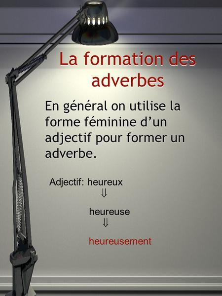 La formation des adverbes