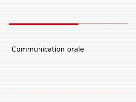 Communication orale.