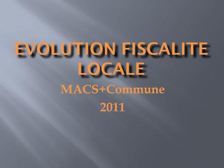 EVOLUTION FISCALITE LOCALE MACS+Commune 2011. Evolution taux de TH.