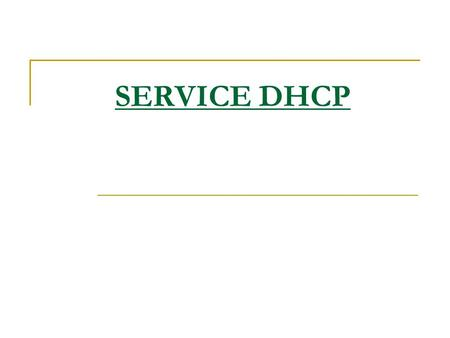 SERVICE DHCP.