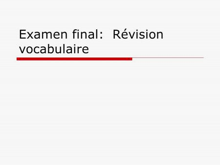 Examen final: Révision vocabulaire. marrant funny.