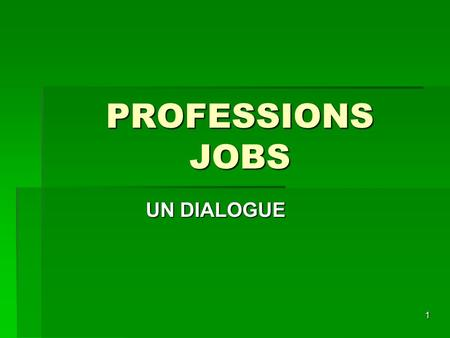 PROFESSIONS JOBS UN DIALOGUE.
