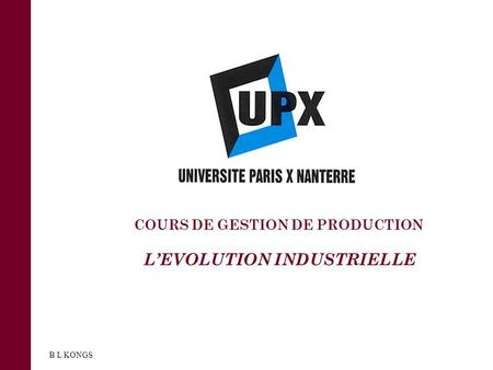 COURS DE GESTION DE PRODUCTION LEVOLUTION INDUSTRIELLE B L KONGS.