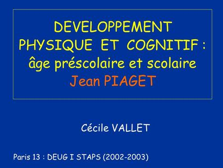 Cécile VALLET Paris 13 : DEUG I STAPS ( )