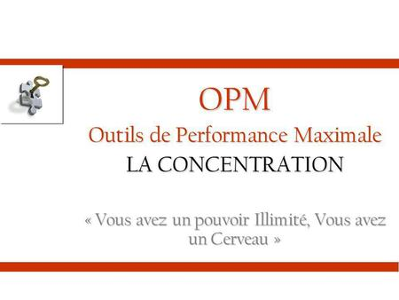 OPM Outils de Performance Maximale LA CONCENTRATION