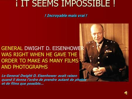 ¡ IT SEEMS IMPOSSIBLE ! ! Incroyable mais vrai ! GENERAL DWIGHT D. EISENHOWER WAS RIGHT WHEN HE GAVE THE ORDER TO MAKE AS MANY FILMS AND PHOTOGRAPHS Le.