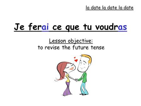 Lesson objective: to revise the future tense