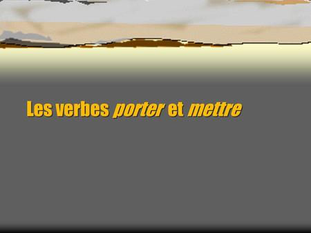 Les verbes acheter et pr f rer stem changers ppt t l charger for Porte french conjugation