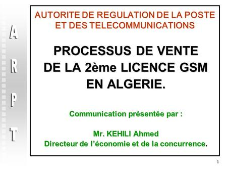 AUTORITE DE REGULATION DE LA POSTE ET DES TELECOMMUNICATIONS