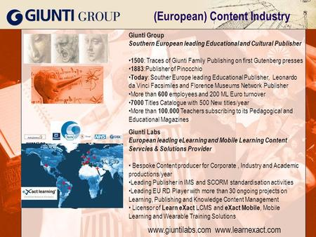 2006 © Giunti Interactive Labs – No reproduction without written permission | 1 (European) Content Industry Giunti Group Southern European leading Educational.