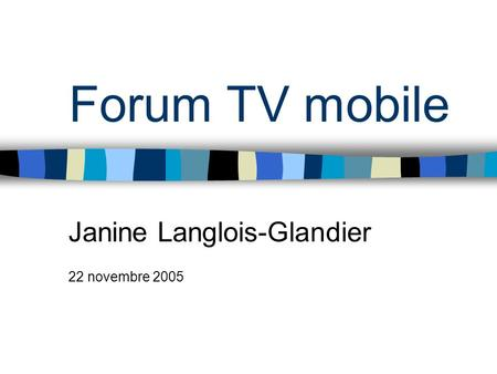 Forum TV mobile Janine Langlois-Glandier 22 novembre 2005.