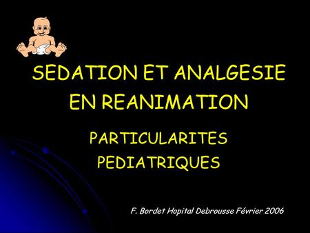 SEDATION ET ANALGESIE EN REANIMATION