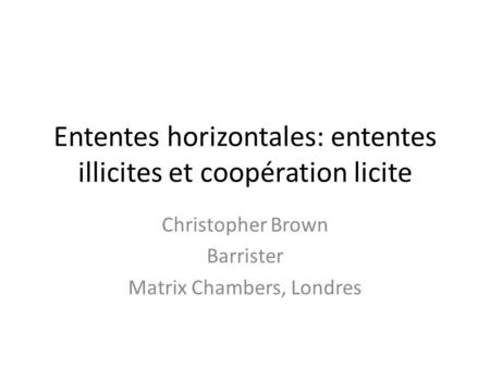 Ententes horizontales: ententes illicites et coopération licite