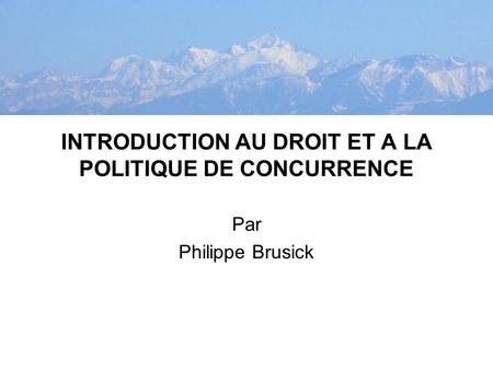 INTRODUCTION AU DROIT ET A LA POLITIQUE DE CONCURRENCE
