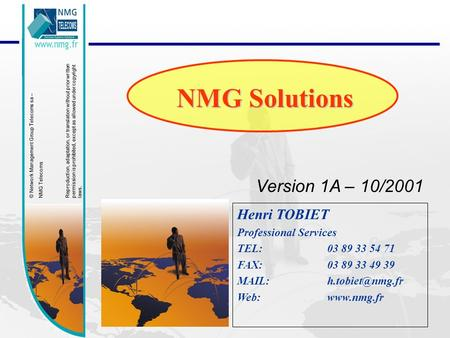© Network Management Group Telecoms sa – NMG Telecoms Reproduction, adaptation, or translation without prior written permission is prohibited, except as.