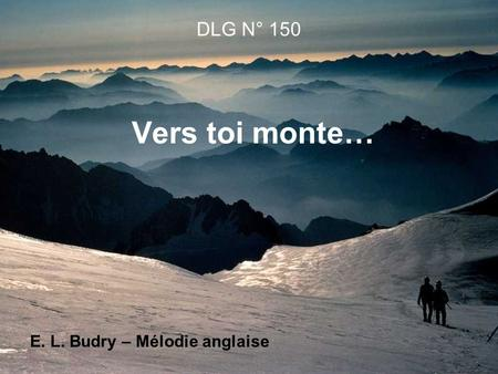 DLG N° 150 Vers toi monte… E. L. Budry – Mélodie anglaise.