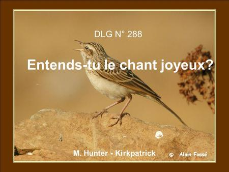DLG N° 288 Entends-tu le chant joyeux? M. Hunter - Kirkpatrick.