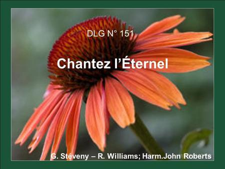 DLG N° 151 Chantez lÉternel G. Stéveny – R. Williams; Harm.John Roberts.