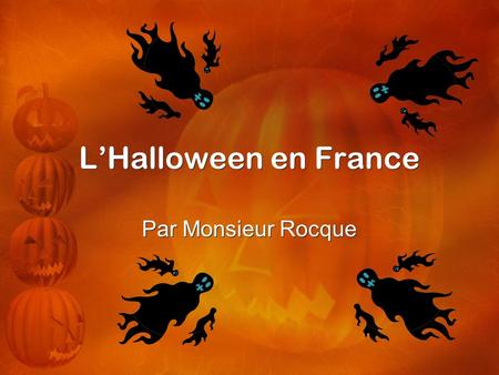 L'Halloween en France Par Monsieur Rocque.