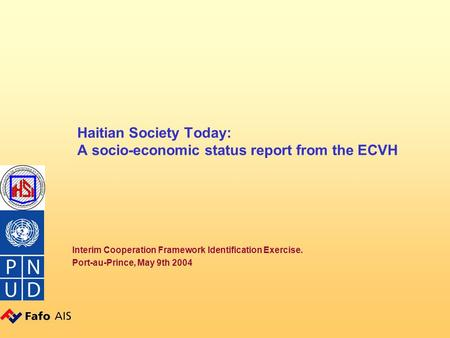 Haitian Society Today: A socio-economic status report from the ECVH Interim Cooperation Framework Identification Exercise. Port-au-Prince, May 9th 2004.