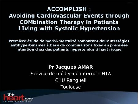 ACCOMPLISH : Avoiding Cardiovascular Events through COMbination Therapy in Patients LIving with Systolic Hypertension Première étude de morbi-mortalité
