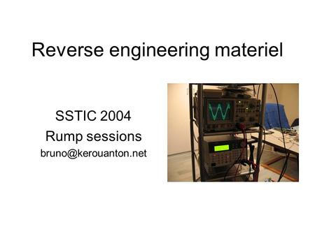 Reverse engineering materiel SSTIC 2004 Rump sessions
