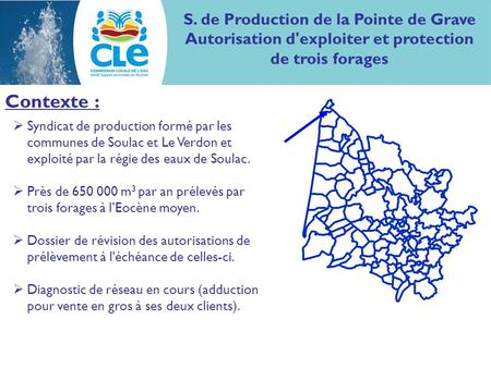 S. de Production de la Pointe de Grave Autorisation d'exploiter et protection de trois forages Contexte : Syndicat de production formé par les communes.