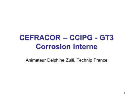 CEFRACOR – CCIPG - GT3 Corrosion Interne