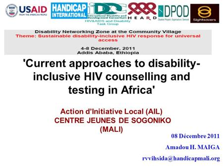 'Current approaches to disability- inclusive HIV counselling and testing in Africa' Action dInitiative Local (AIL) CENTRE JEUNES DE SOGONIKO (MALI) 08.