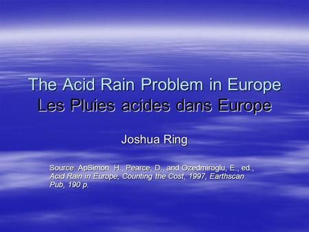 The Acid Rain Problem in Europe Les Pluies acides dans Europe