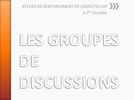 ATELIER DE RENFORCEMENT DE CAPACITES VIH 4-7 th October.