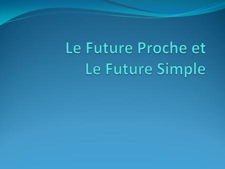 The future with aller = The Near Future Remember you can talk about the near future using aller + infinitive Je vais Tu vas Il va / Elle va Nous allons.