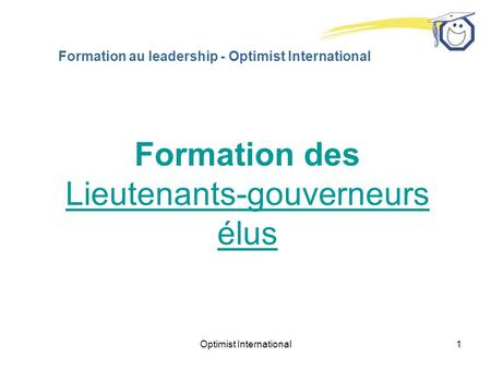 Optimist International1 Formation au leadership - Optimist International Formation des Lieutenants-gouverneurs élus.