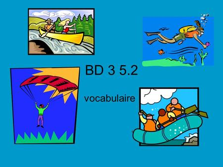 BD 3 5.2 vocabulaire.