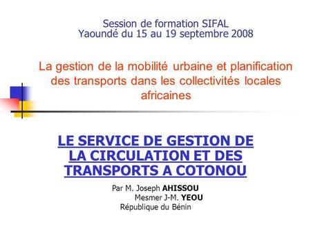 Session de formation SIFAL Yaoundé du 15 au 19 septembre 2008
