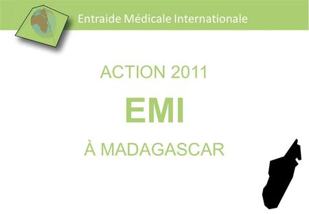 ACTION 2011 EMI À MADAGASCAR.