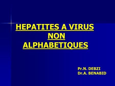 HEPATITES A VIRUS NON ALPHABETIQUES