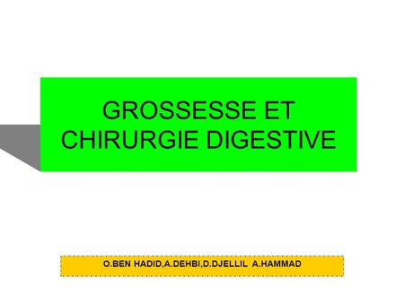 GROSSESSE ET CHIRURGIE DIGESTIVE
